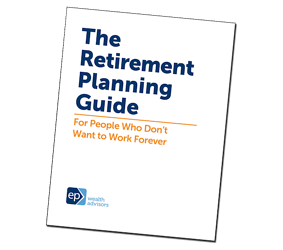 Retirement Planning Guide | EP Wealth